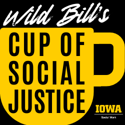 Wild Bill's Cup of Social Justice